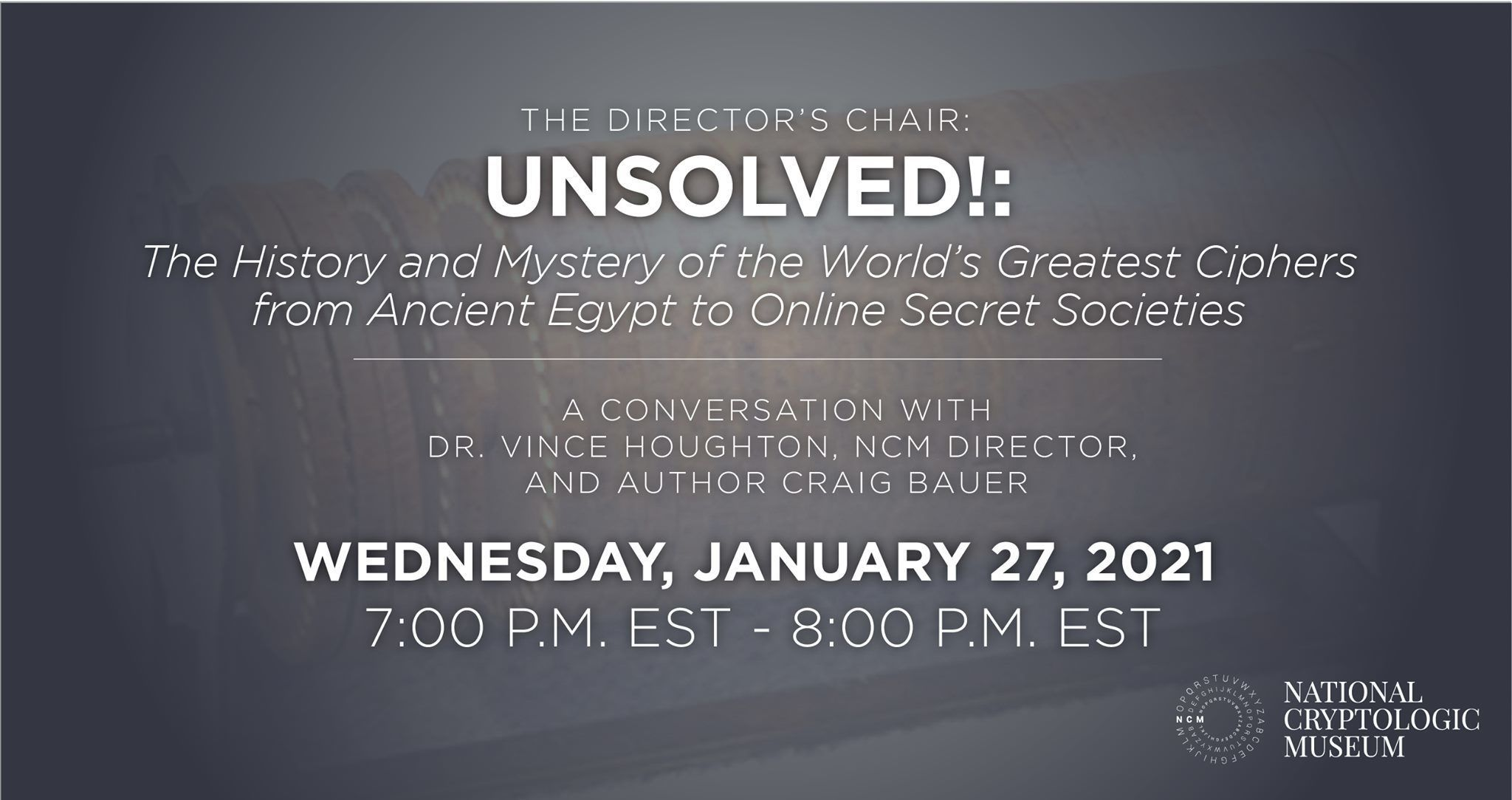 """The Director's Chair: """"Unsolved!: The History and Mystery of the World's Greatest Ciphers from Ancient Egypt to Online Secret Societies"""""""