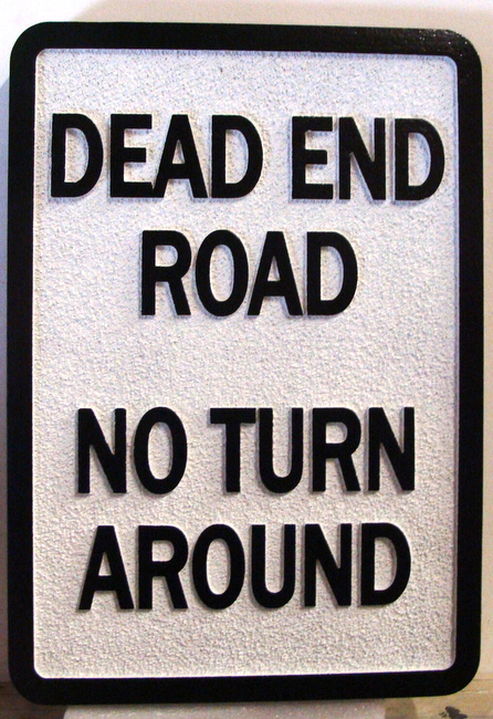 "H17129 - Carved and Sandblasted  HDU ""Dead End Road  / No Turnaround"" Sign"