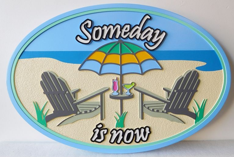 "L21018 - Carved and Sandblasted 2.5-D HDU Beach House Sign ""Someday is Now"", with Two Empty Chairs"