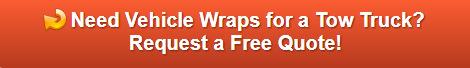 Free Quote on Vinyl Wraps for Tow Trucks | Buena Park | Orange County CA