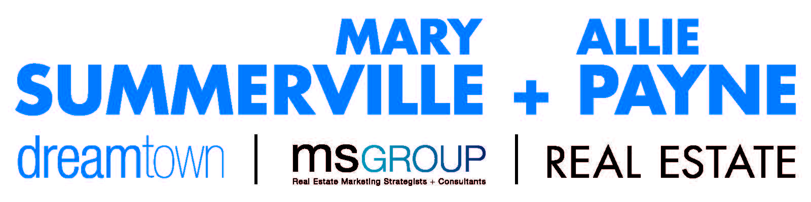 Mary Summerville + Allie Payne, MS Dreamtown Realty