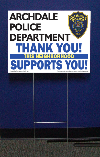 Archdale Police Support Signs w/stepstake