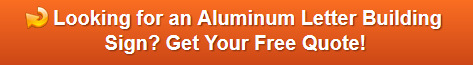 Free quotes on aluminum letter building signs in Orange County CA