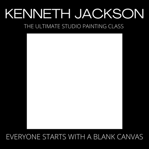 The Ultimate Studio Painting Class with Kenneth Jackson