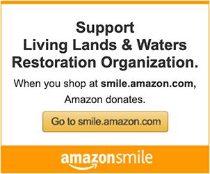 Support Living Lands & Waters Restoration Organization. When you shop at smile.amazon.com, Amazon donates.