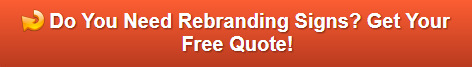 Free quote on rebranding signs in Buena Park CA