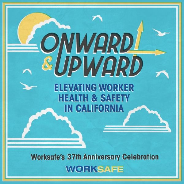 "Registration Now Open for ""Onward & Upward: Elevating Worker Health & Safety in CA"""