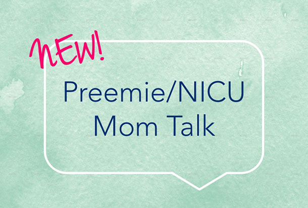 New - Preemie/NICU Mom Talk!