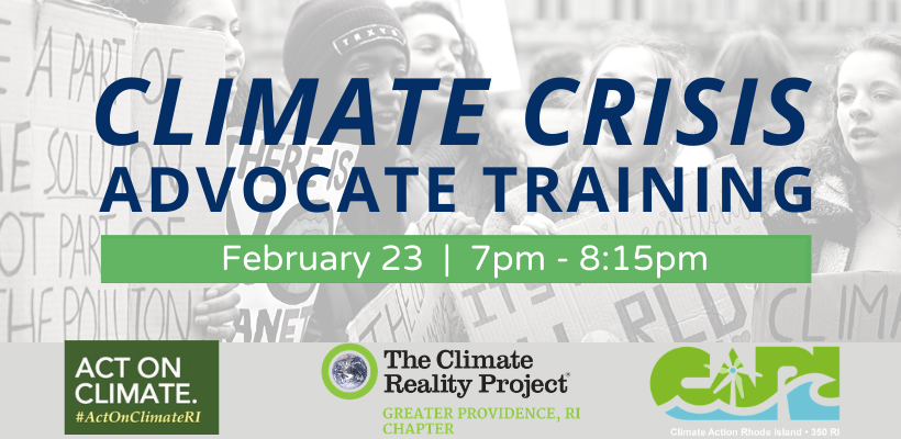 Climate Crisis Advocate Training: 2021 Edition;  Tuesday, February 23, 2021, 7-8:15 pm