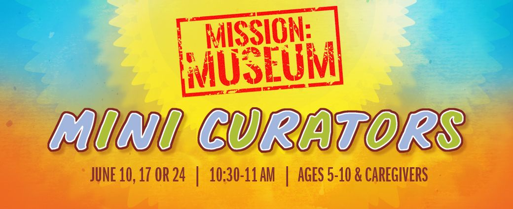 CANCELLED: Mission: Museum (Ages 5-10 & caregivers)