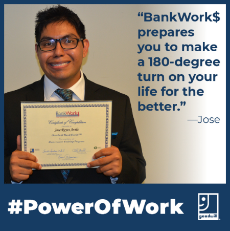 "BankWork$ prepares you to make a 180-degree turn on your life for the better."" - Jose #PowerOfWork"
