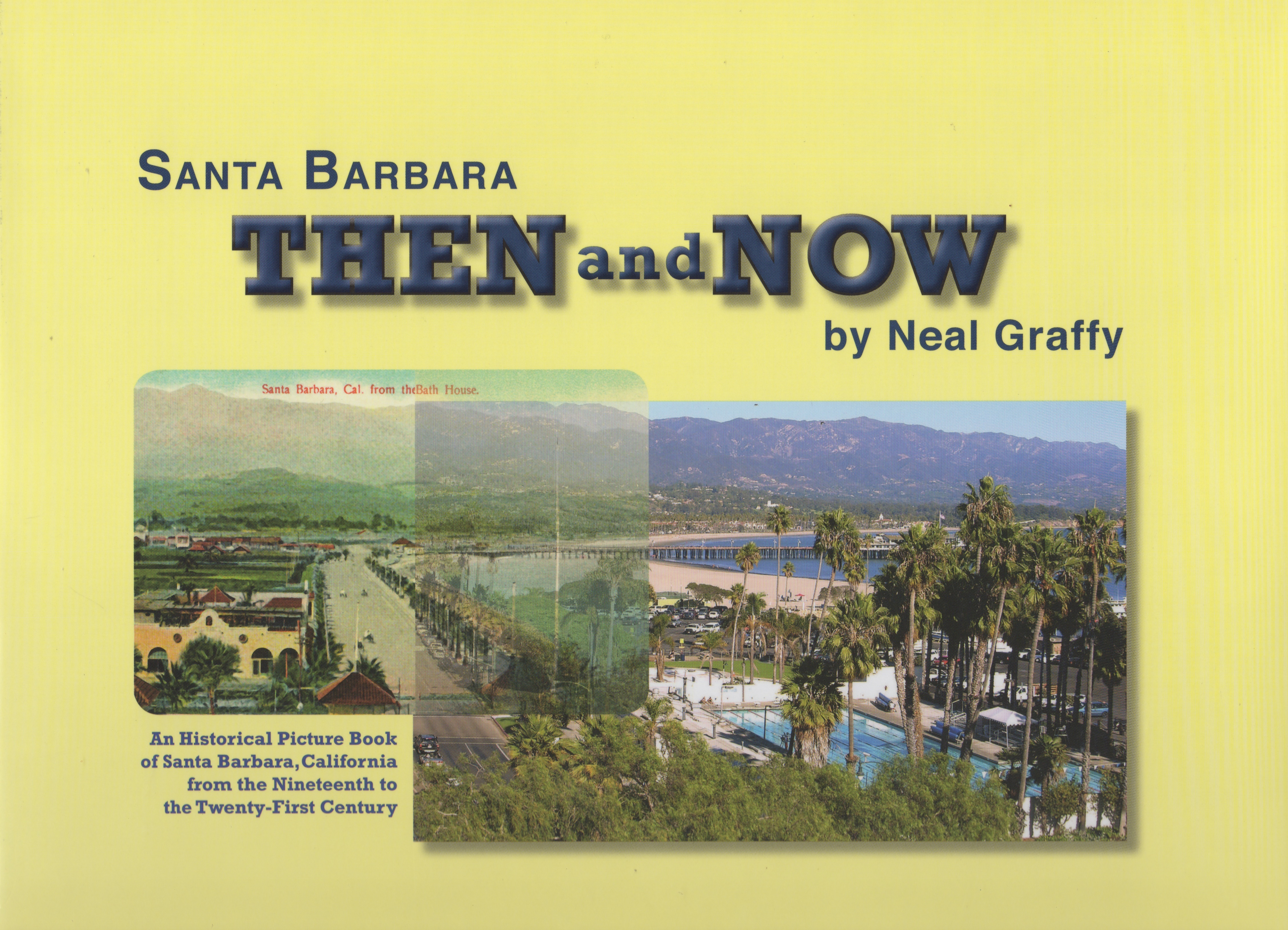 Santa Barbara Then and Now, by Neal Graffy, Soft Cover