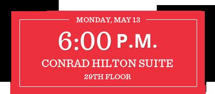 Conrad Hilton Suite 6:00pm