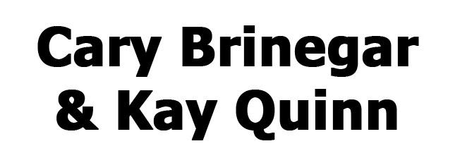 Cary Brinegar & Kay Quinn