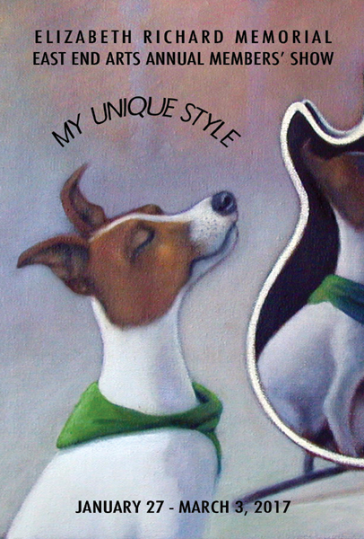 East End Arts Gallery Presents Elizabeth Richard Memorial Annual Members' Art Show: MY UNIQUE STYLE (posted January 9, 2017)