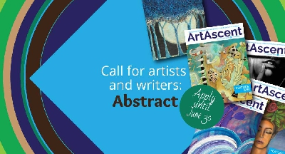 "CALL FOR SUBMISSION: ""Abstract"" International Call For Artists and Writers by ArtAscent"