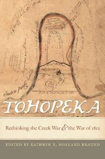 Tohopeka: Rethinking the Creek War and the War of 1812
