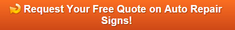 Request a quote on auto repair signs for Orange County