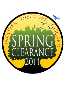Spring Clearance 2011: Uncover, Discover, Discard