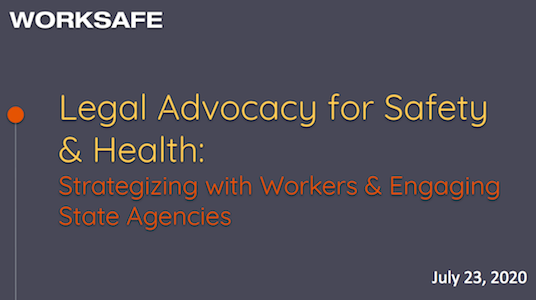 Legal Advocacy for Safety & Health Part 2: Strategizing with Workers & Engaging State Agencies
