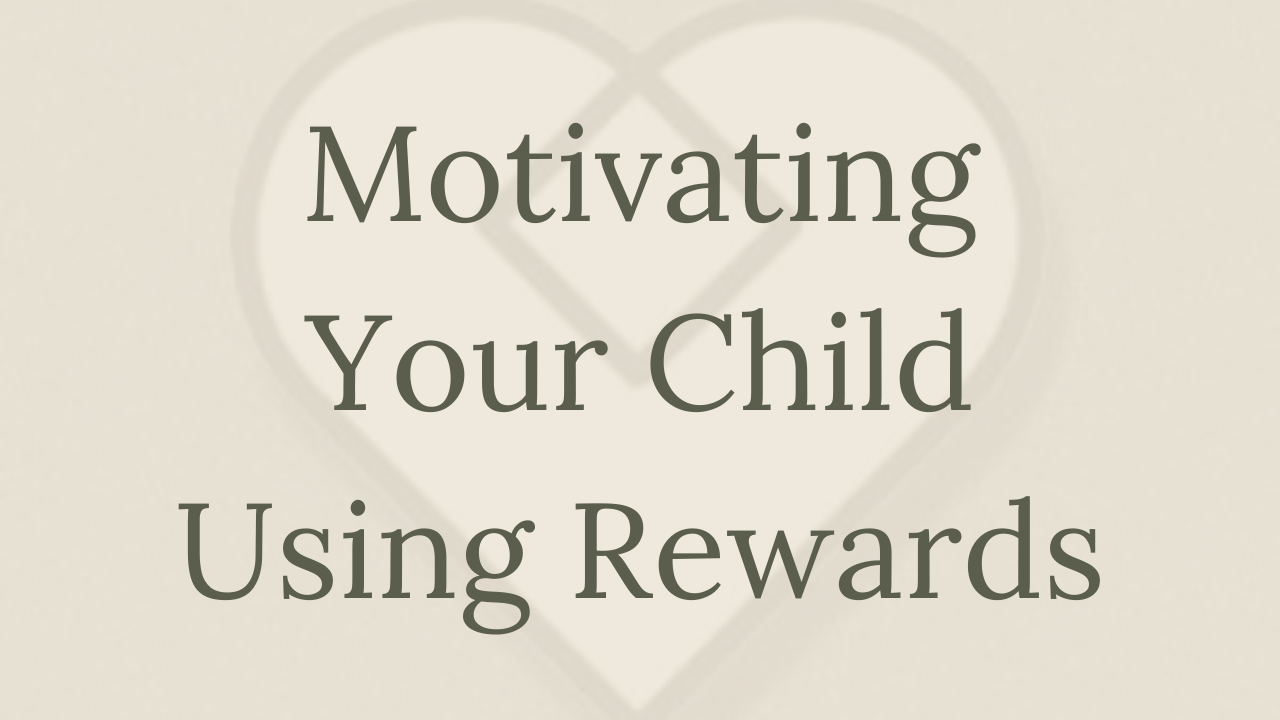 Mental Health Minute: Motivating Your Child Using Rewards