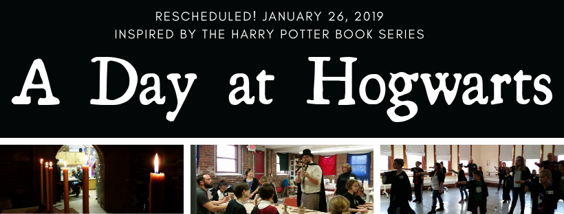 A Day at Hogwarts RESCHEDULED for Saturday, January 26th!