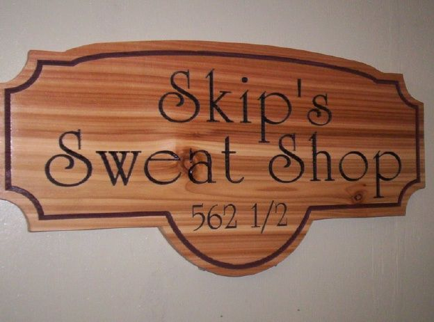 "GG701 -  Cedar  Sign, ""Skip's Sweat Shop "", with  Engraved Text and Border"