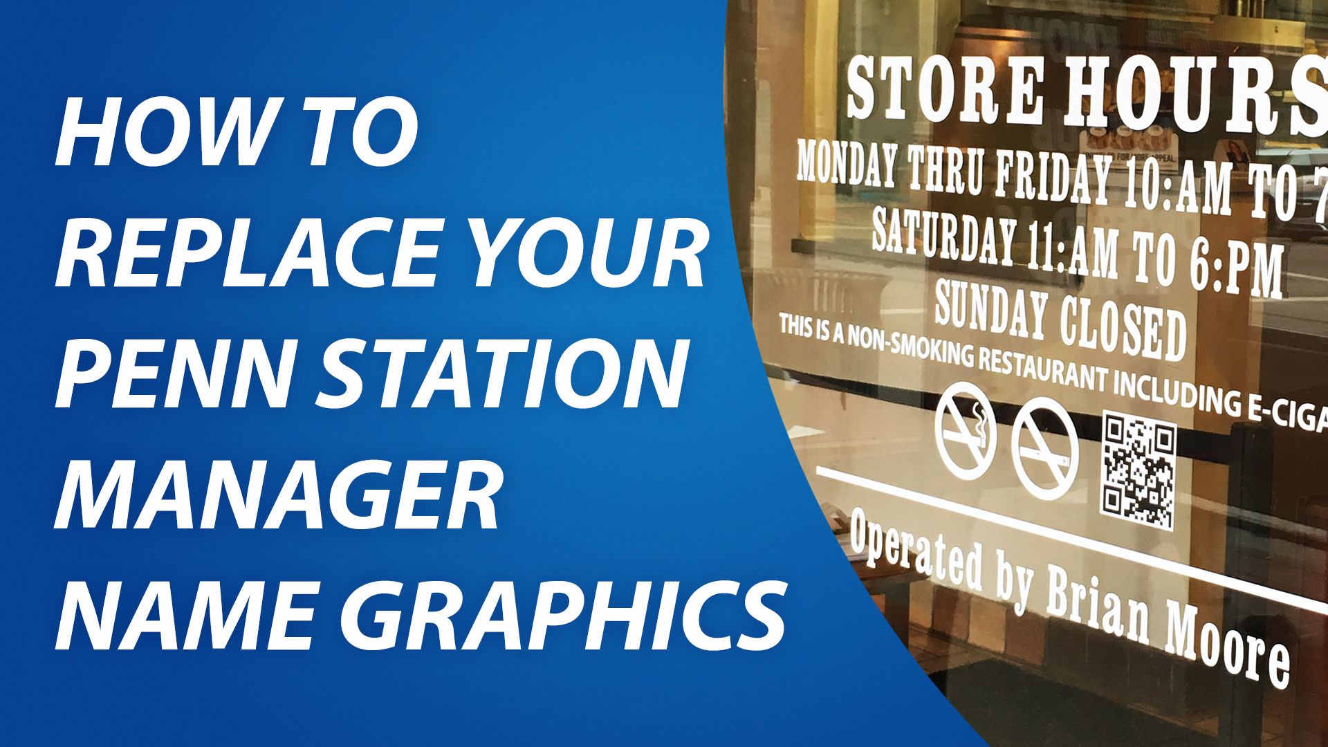Replace and Install Penn Station Manager Graphics