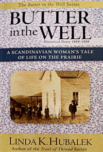 Butter in the Well: A Scandinavian Woman's Tale of Life on the Prairie