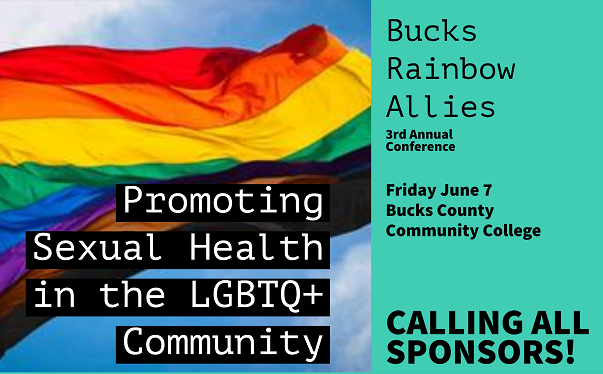 Bucks Rainbow Allies 3rd Annual Conference: Promoting Sexual Health in the LGBTQ+ Community