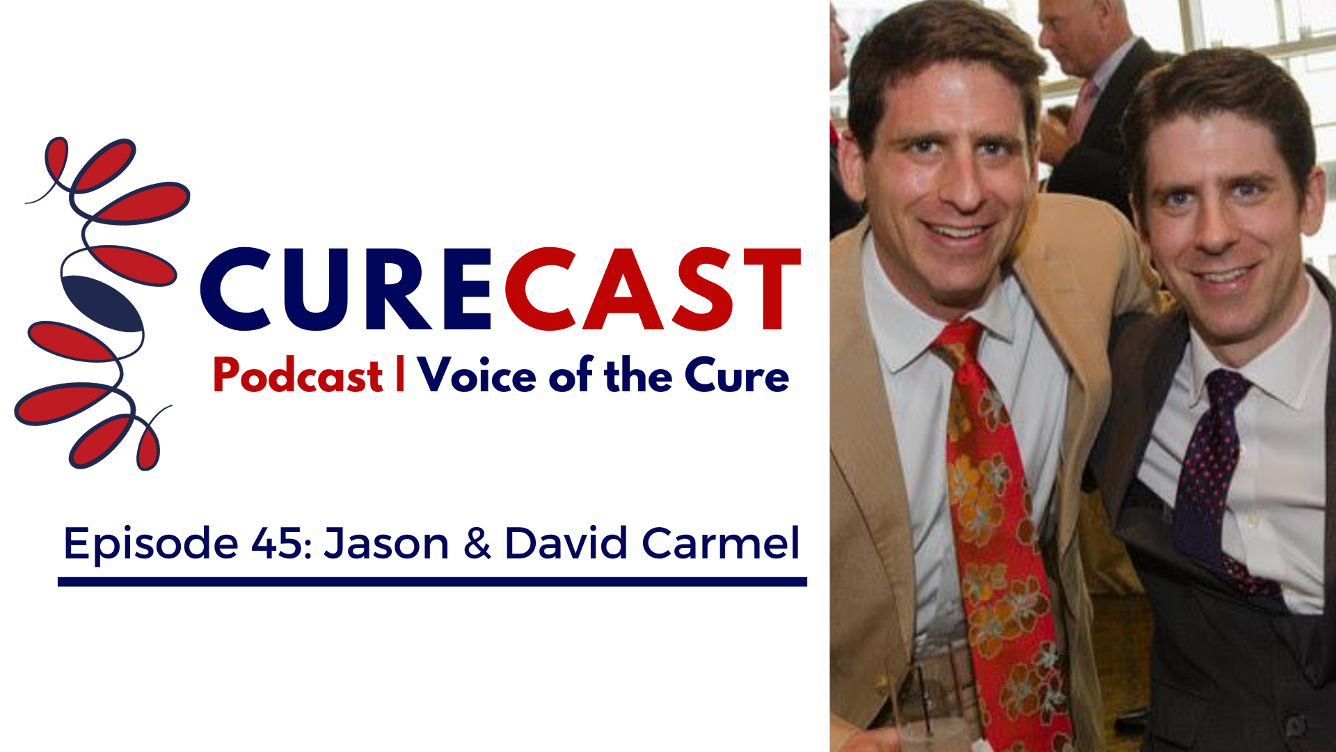 CureCast Episode 45: David & Dr. Jason Carmel