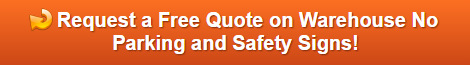 Free quote on warehouse no parking and safety signs Orange County CA