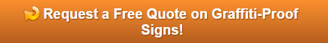 Free Quotes on Graffiti Proof Signs for Orange County