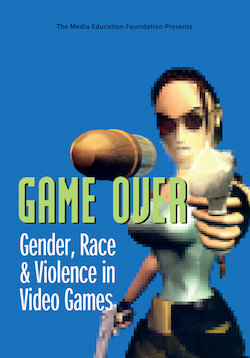Game Over: Gender, Race and Violence in Video Games