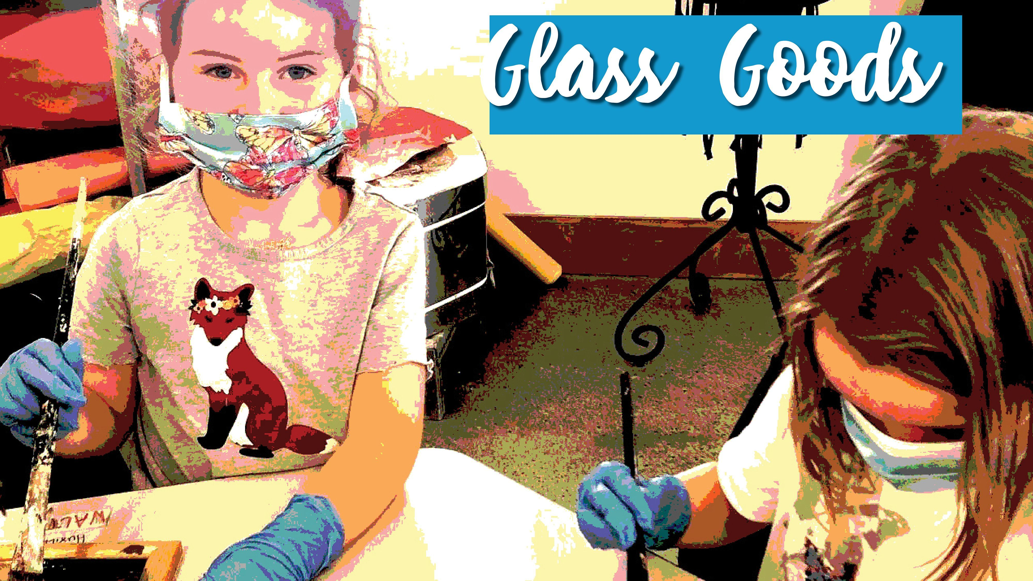 Glass Goods (FULL, wait list only)