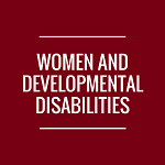 Women and Developmental Disabilities