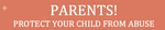 Protect Your Child from Abuse - Information for Parents Brochure (English)