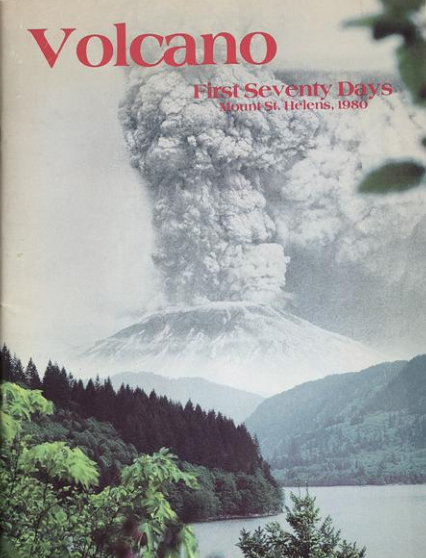 First Seventy Days: Mount St. Helens, 1980