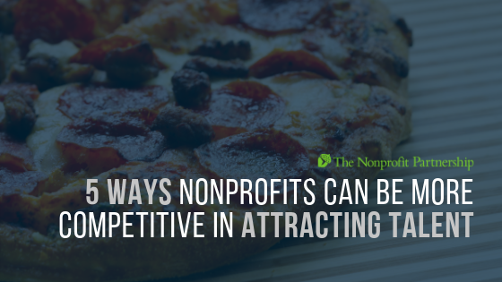 5 Ways Nonprofits Can Be More Competitive in Attracting Talent