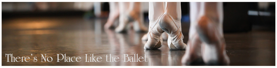 There's No place like the ballet