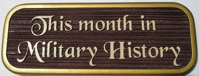 "F15940 - Sandblasted, Carved, Wood Look Sign for ""This Month in Military History"""