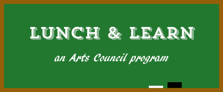 19 arts organizations benefit from Arts Council's first Lunch & Learn