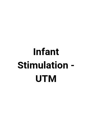 Infant Stimulation - UTM