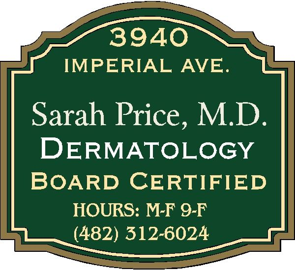 B11028 - Name and Address Sign for Dermatologist´s Office Name Giving State Board Certification, Office Hours and Phone Number of Office