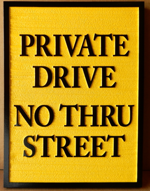 H17102 - Carved and Sandblasted HDU  Private Drive / No Thru Street Sign