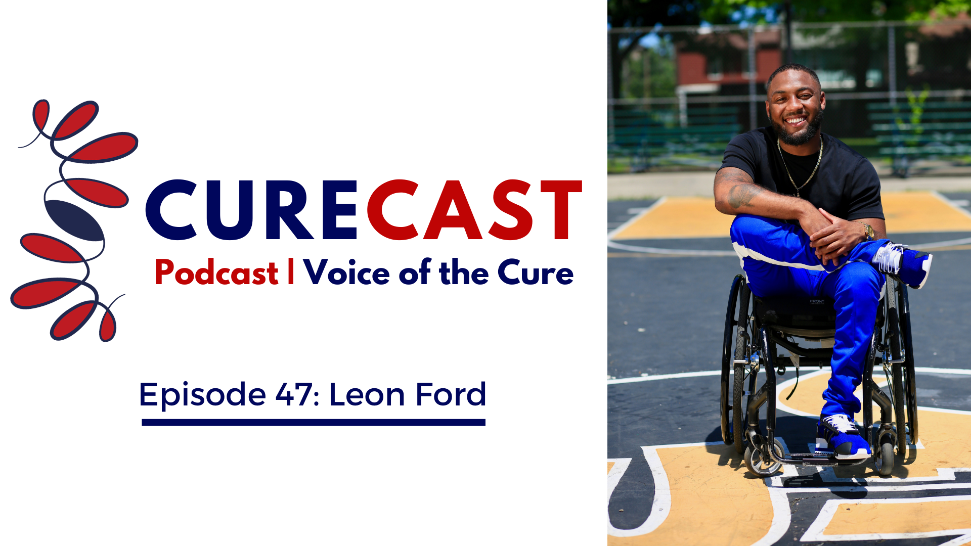 CureCast Episode 47: Leon Ford