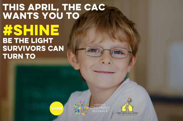 This April, SHINE with the Child Advocacy Center