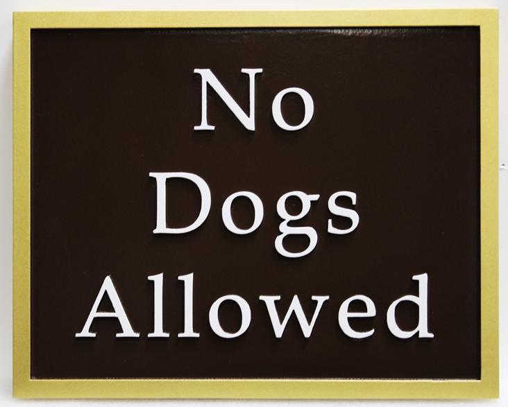 """GA16601 - Carved High-Density-Urethane (HDU) Park """"No Dogs Allowed"""" Sign"""