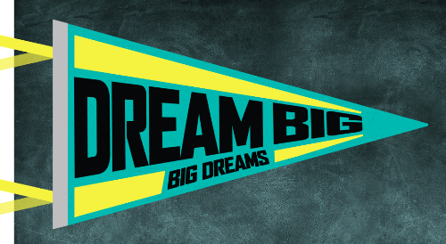 School flag reading Dream Big Big Dreams