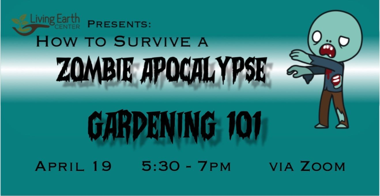 How to Survive a Zombie Apocalypse - Gardening 101